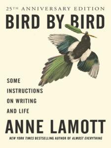 Anne Lamott's book Bird By Bird
