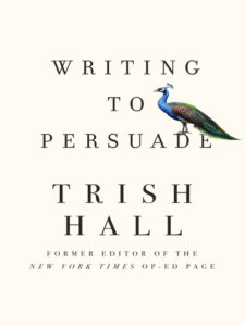 Trish Hall's book Writing to Persuade